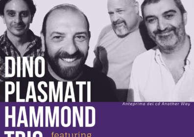 DINO PLASMATI HAMMOND TRIO E MICHAEL ROSEN | Sabato 2 settembre – ore 22:30
